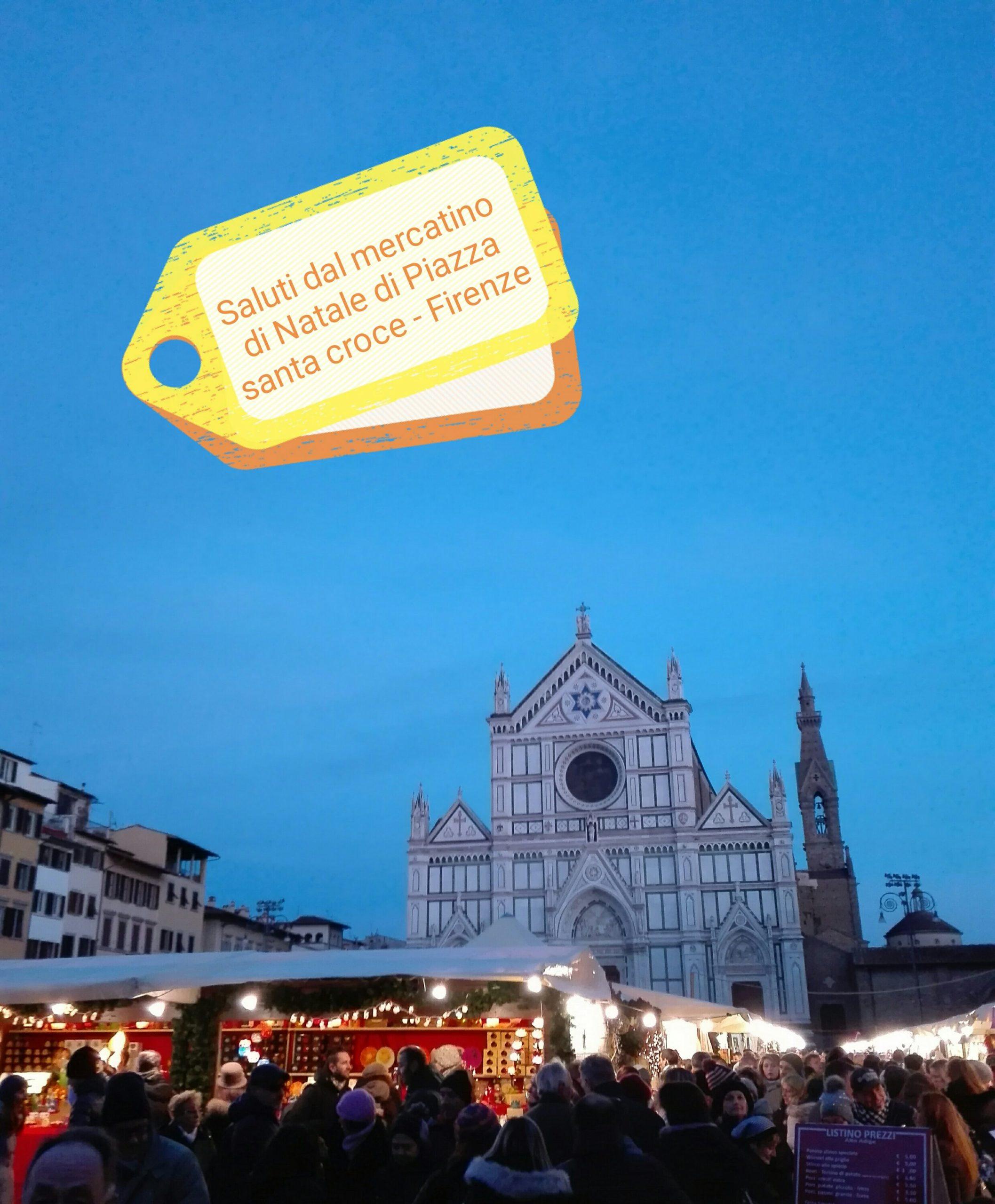 #CartolineDalMondo: saluti dal Weihnachtsmark in Piazza Santa Croce – Firenze