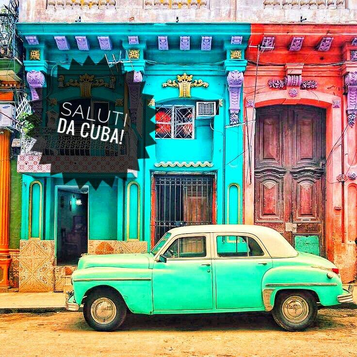 #CartolineDalMondo: saluti da Cuba. 5 motivi per partire subito.
